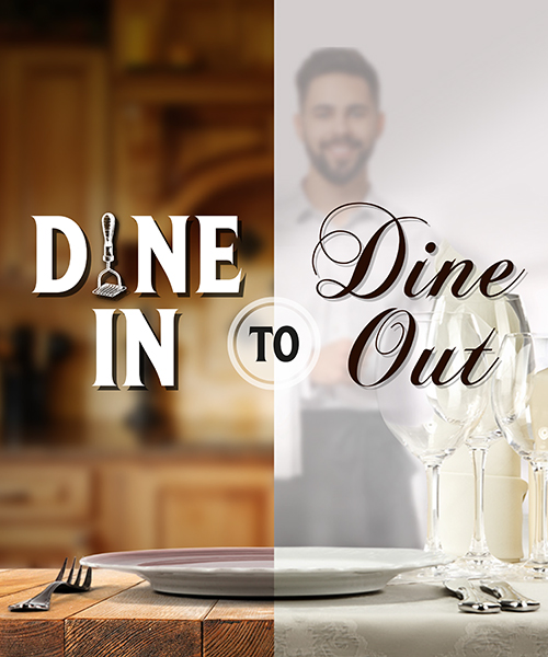 Dine In to Dine Out